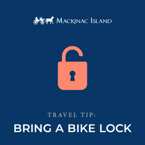 Graphic shows a travel tip to bring a bike lock to Mackinac Island to keep your transportation safe and secure