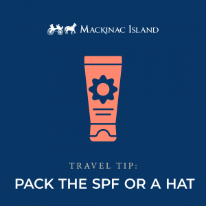 Graphic shows a travel tip to pack sunscreen and a hat for a trip to Mackinac Island, where skies are often sunny