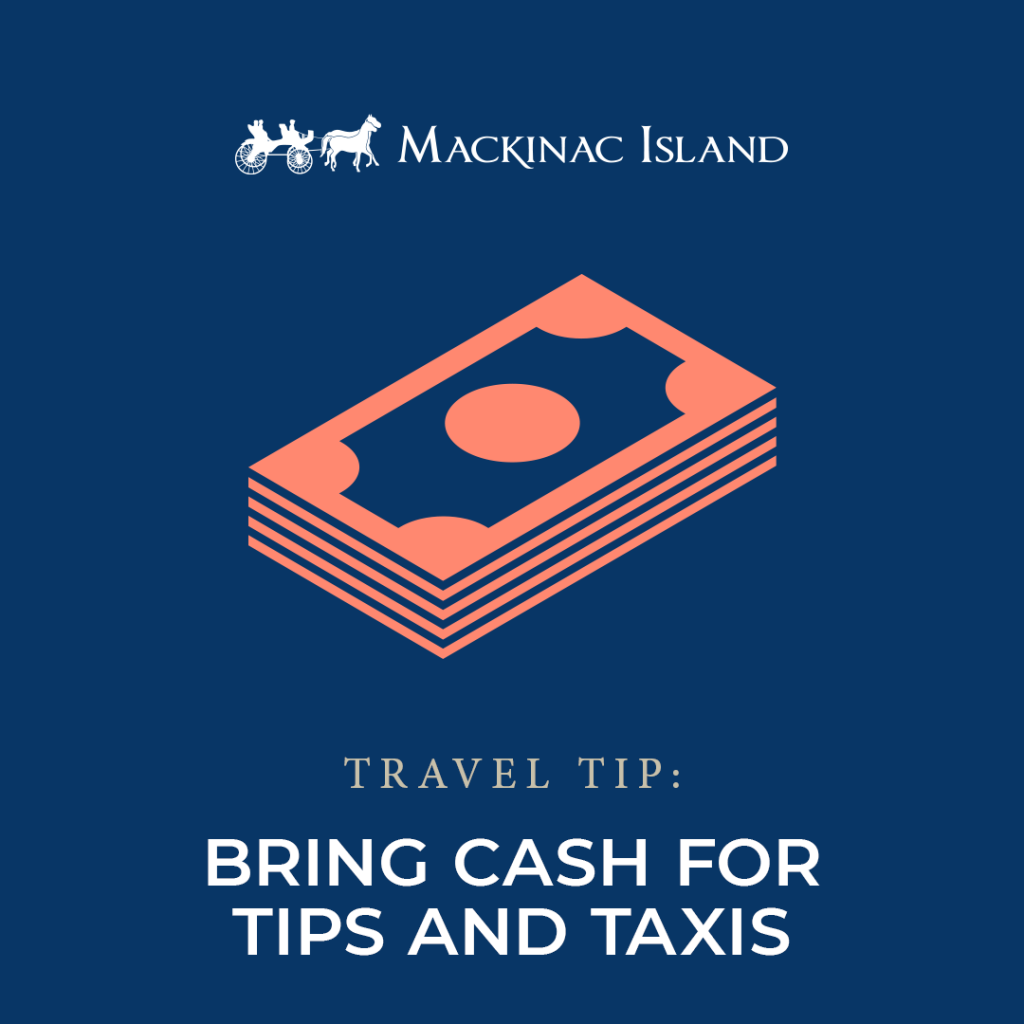 Graphic shows a travel tip to bring cash for tips and taxis while visiting Mackinac Island, where customer service excels